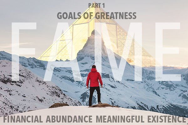 FAME Part 1 Goals of Greatness